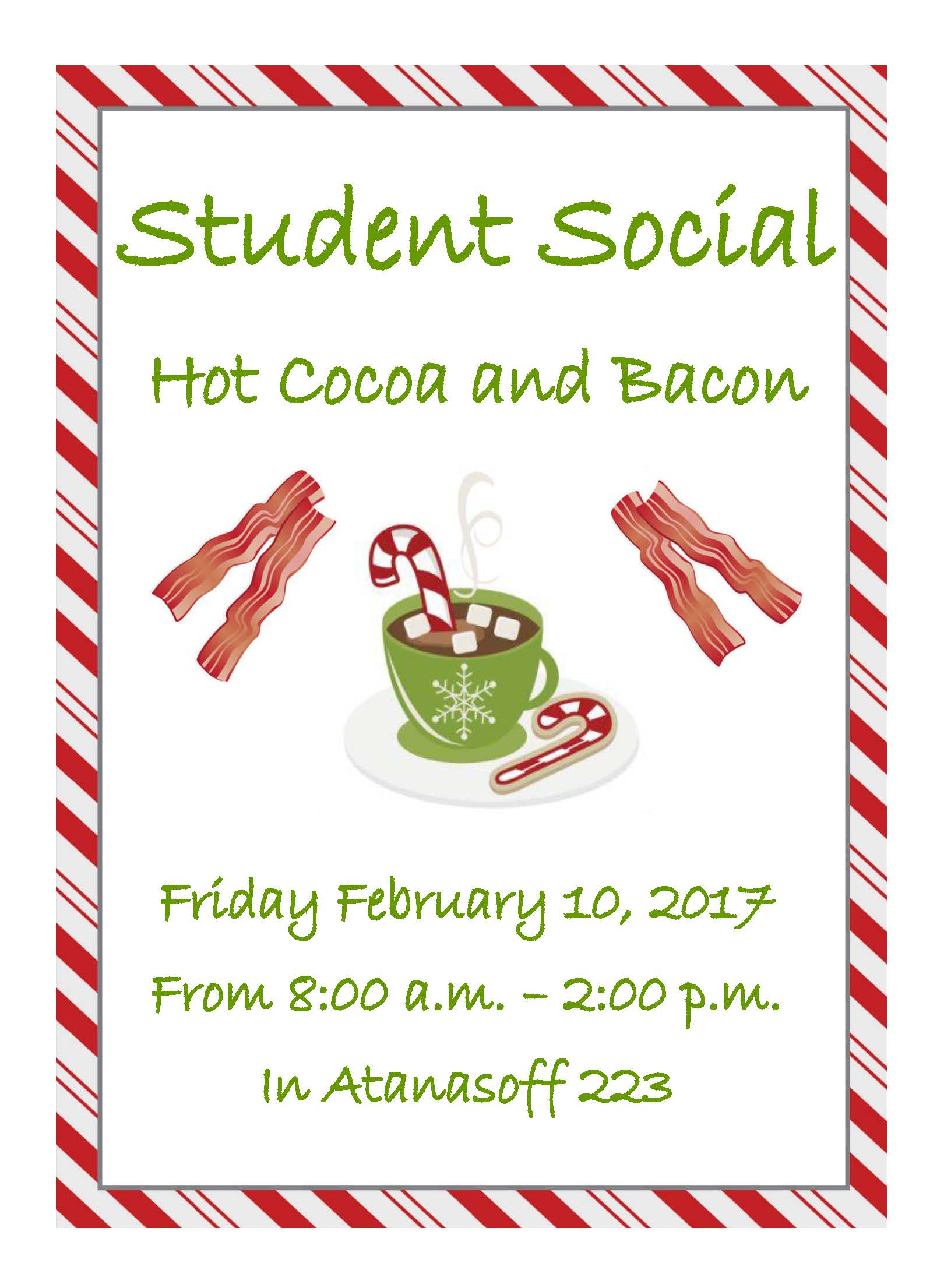 Student Social Friday February 10th from 8am to 2pm in Atanasoff 223