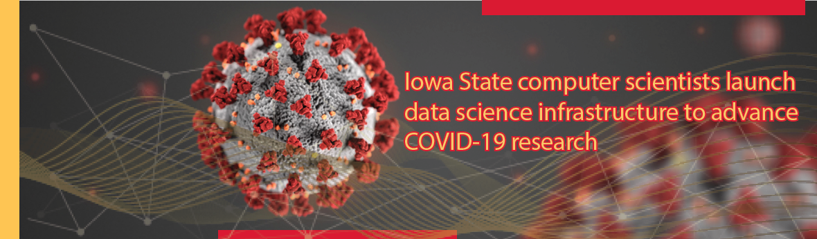 Iowa State computer scientists launch data science infrastructure to advance COVID-19 research