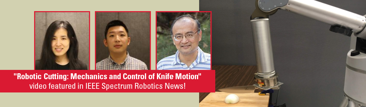 """Robotic Cutting: Mechanics and Control of Knife Motion""  video featured in IEEE Spectrum Robotics News!"